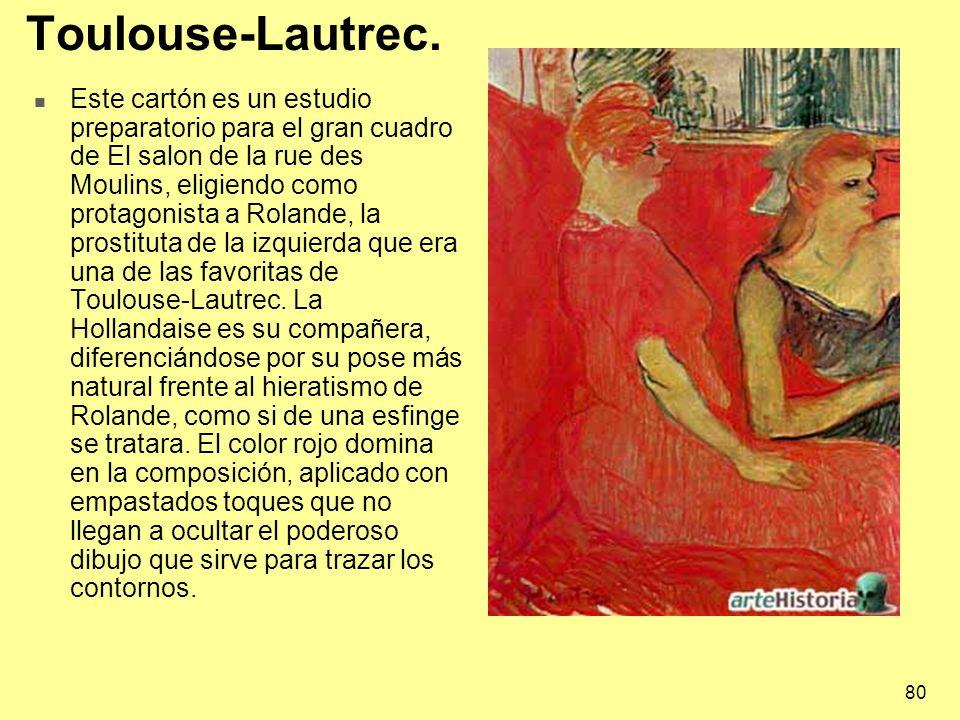 80 Toulouse-Lautrec. Este cartón es un estudio preparatorio para el gran cuadro de El salon de la rue des Moulins, eligiendo como protagonista a Rolan