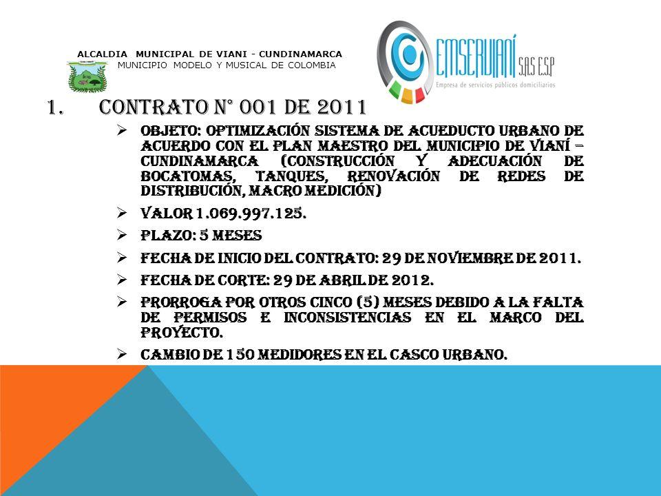 1.CONTRATO N° 001 DE 2011 objeto: optimización sistema de acueducto urbano de acuerdo con el plan maestro del municipio de Vianí – Cundinamarca (const