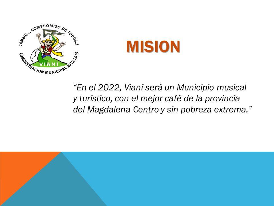 VISION Seremos una administración centrada en el desarrollo del municipio, enmarcada en el buen funcionamiento de procesos legales y funcionales a través del trabajo de un equipo interdisciplinario, para satisfacer las necesidades de la población en pro de la calidad de vida; mejorando la economía del municipio, incentivando el turismo, fomentando el empleo, incrementando el nivel educativo y cultural, trabajando de la mano con la comunidad para posicionar a Vianí como un municipio de alto reconocimiento en la región y en el departamento.