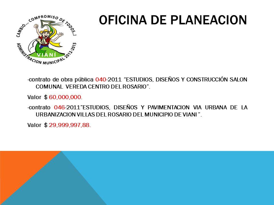 OFICINA DE PLANEACION -contrato de obra pública 040-2011 ESTUDIOS, DISEÑOS Y CONSTRUCCIÓN SALON COMUNAL VEREDA CENTRO DEL ROSARIO. Valor $ 60,000,000.