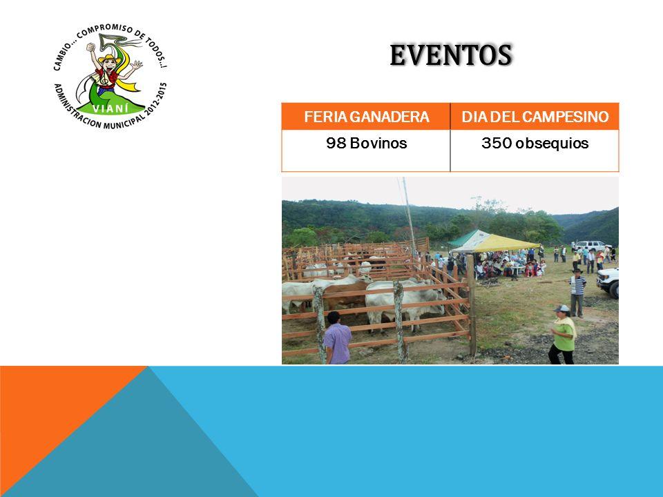 EVENTOSEVENTOS FERIA GANADERADIA DEL CAMPESINO 98 Bovinos350 obsequios