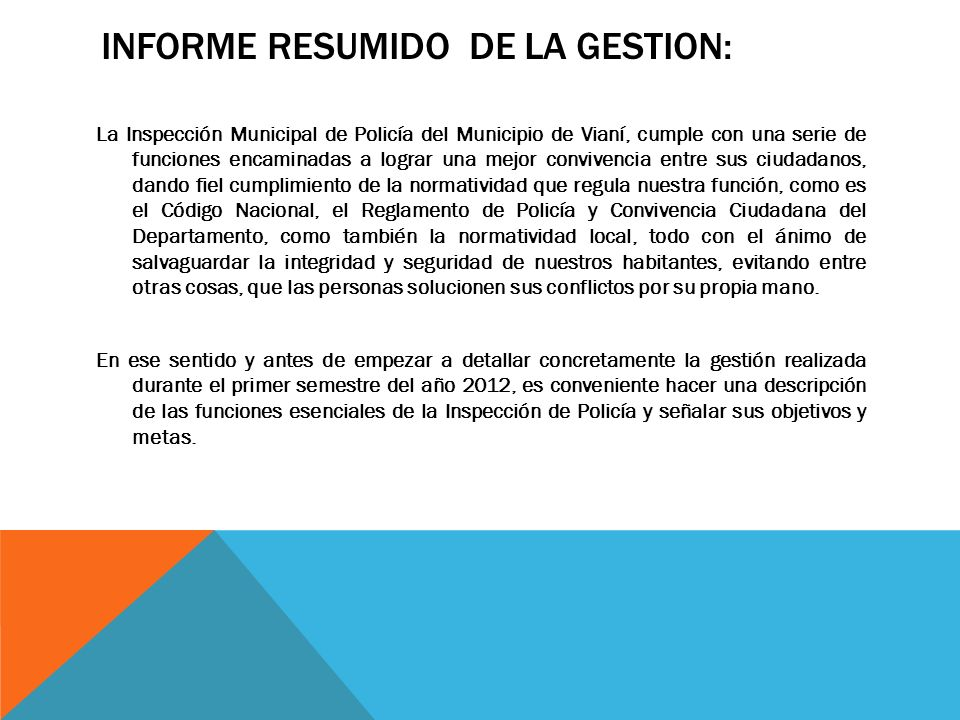 La Inspección Municipal de Policía del Municipio de Vianí, cumple con una serie de funciones encaminadas a lograr una mejor convivencia entre sus ciud
