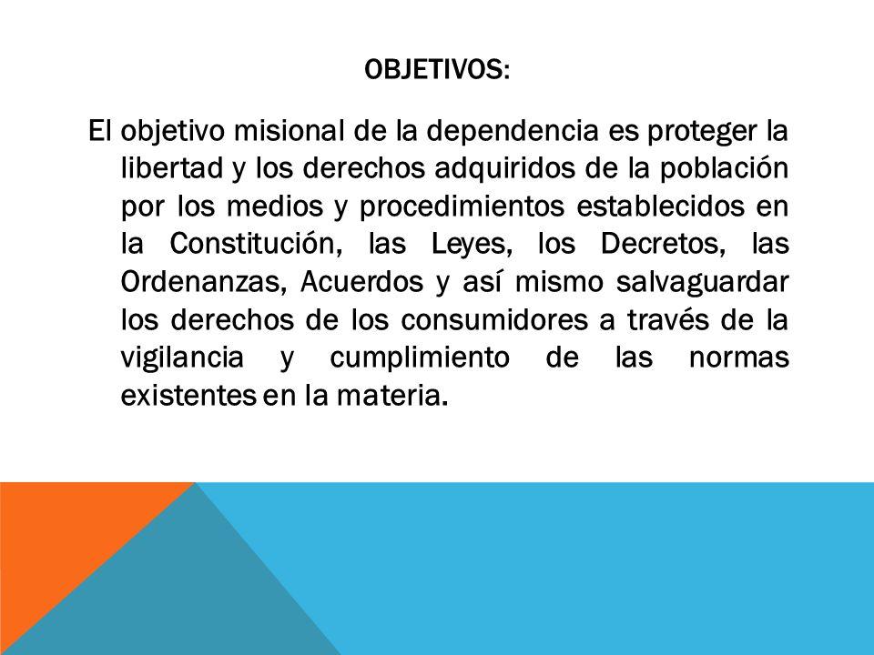 El objetivo misional de la dependencia es proteger la libertad y los derechos adquiridos de la población por los medios y procedimientos establecidos