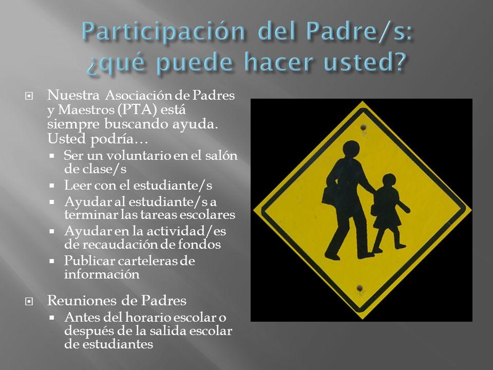 Nuestra Asociación de Padres y Maestros (PTA) está siempre buscando ayuda.