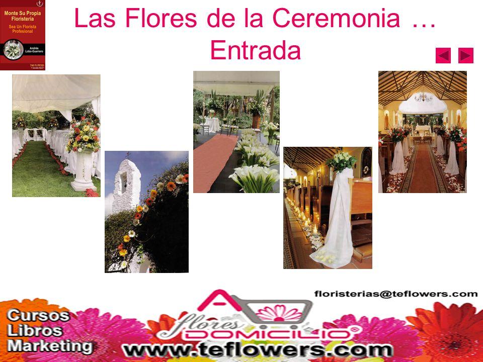 Las Flores de la Ceremonia … Entrada