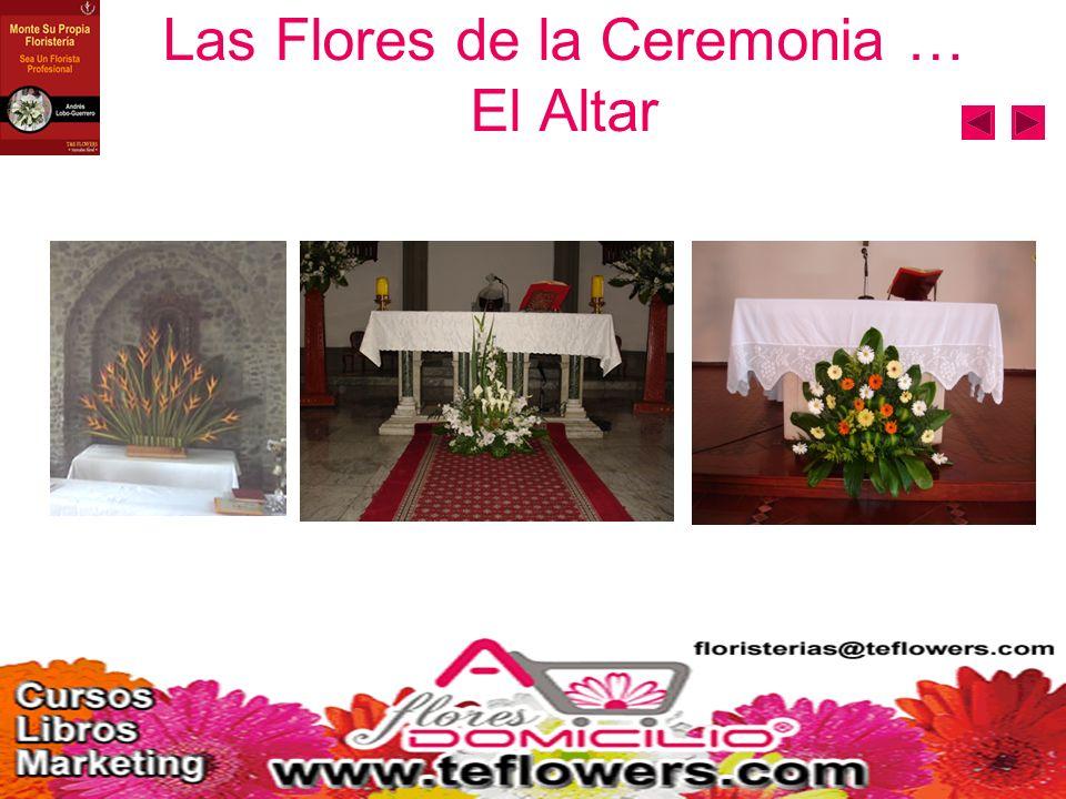 Las Flores de la Ceremonia … El Altar
