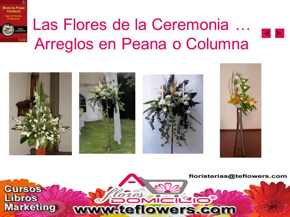 Las Flores de la Ceremonia … Arreglos en Peana o Columna