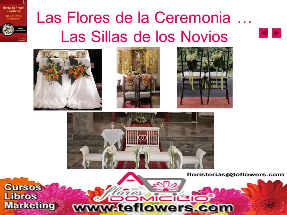 Las Flores de la Ceremonia … Las Sillas de los Novios