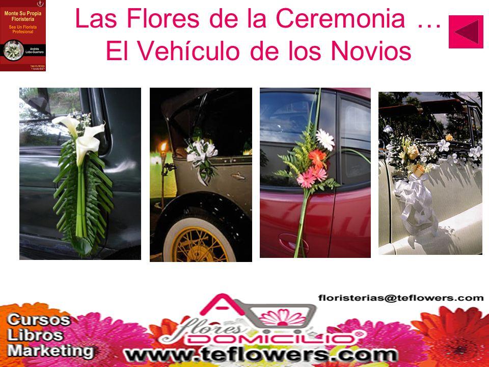 Las Flores de la Ceremonia … El Vehículo de los Novios