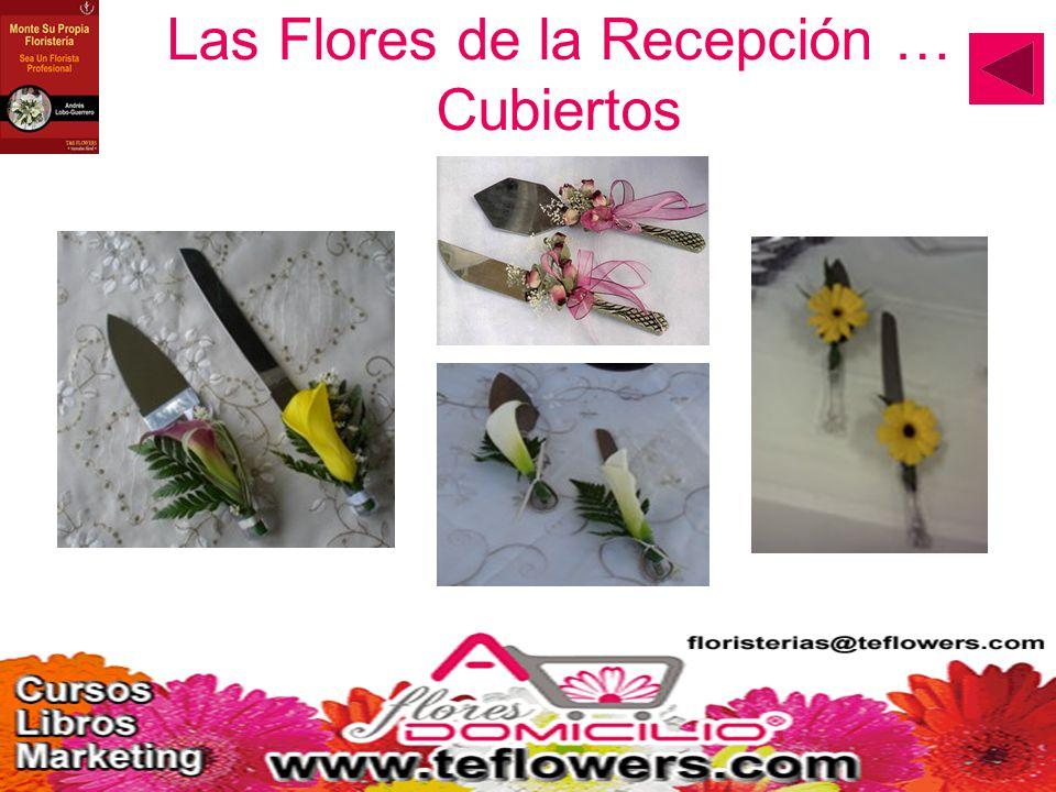 Las Flores de la Recepción … Cubiertos