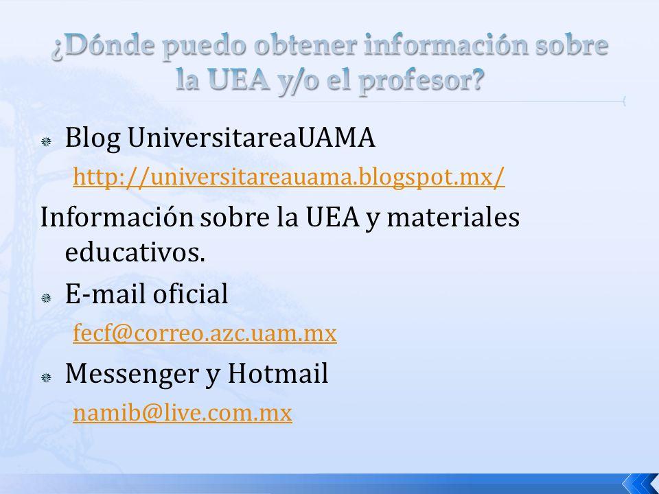 Blog UniversitareaUAMA http://universitareauama.blogspot.mx/ Información sobre la UEA y materiales educativos.