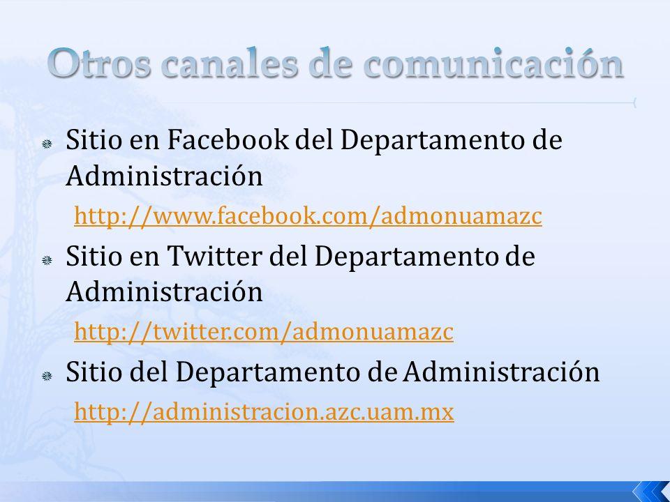 Sitio en Facebook del Departamento de Administración http://www.facebook.com/admonuamazc Sitio en Twitter del Departamento de Administración http://twitter.com/admonuamazc Sitio del Departamento de Administración http://administracion.azc.uam.mx