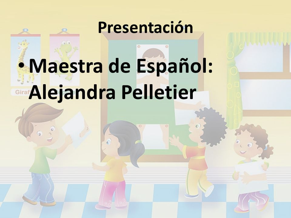 Presentación Maestra de Español: Alejandra Pelletier