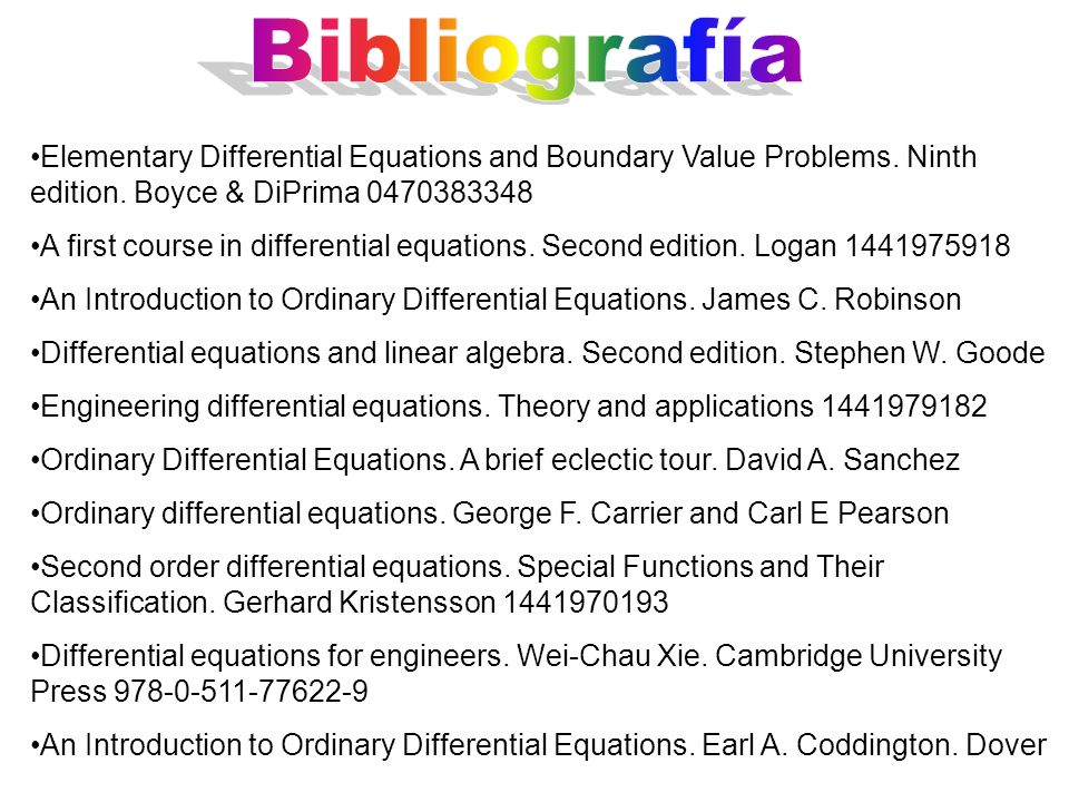 Elementary Differential Equations and Boundary Value Problems. Ninth edition. Boyce & DiPrima 0470383348 A first course in differential equations. Sec
