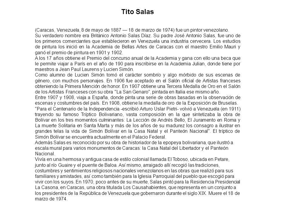 Tito Salas (Caracas, Venezuela, 8 de mayo de 1887 18 de marzo de 1974) fue un pintor venezolano. Su verdadero nombre era Británico Antonio Salas Díaz.