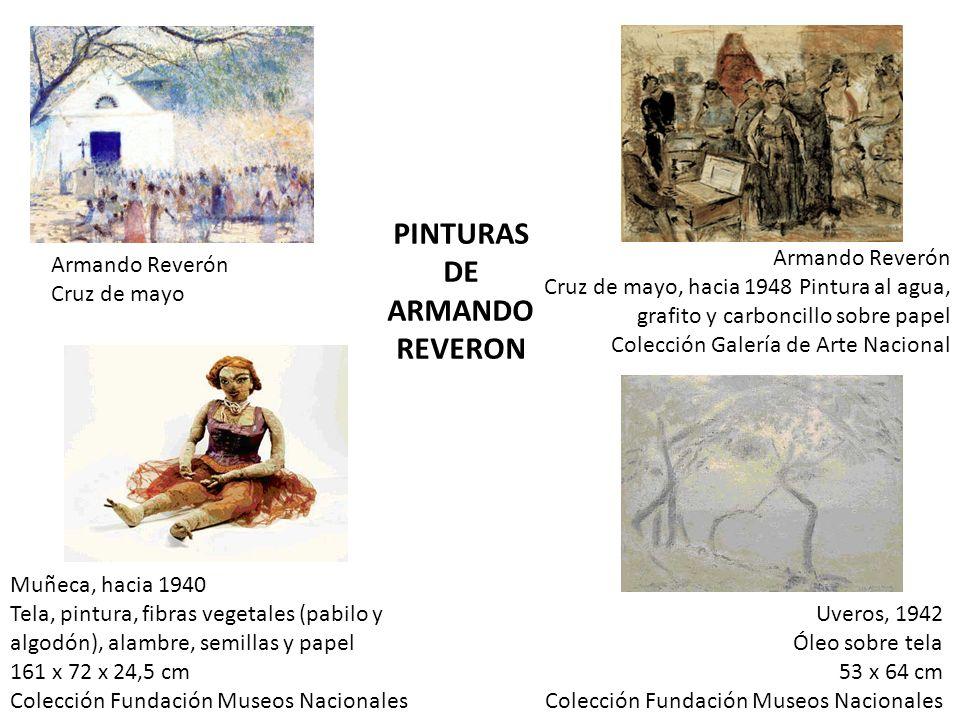 Armando Reverón Cruz de mayo, hacia 1948 Pintura al agua, grafito y carboncillo sobre papel Colección Galería de Arte Nacional Uveros, 1942 Óleo sobre