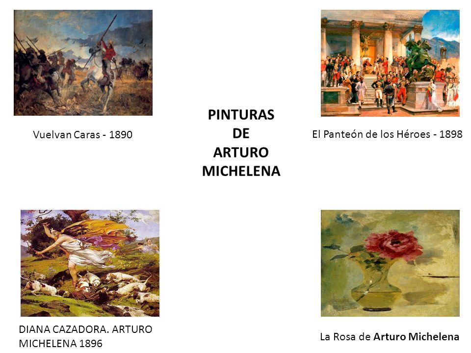 DIANA CAZADORA. ARTURO MICHELENA 1896 La Rosa de Arturo Michelena El Panteón de los Héroes - 1898 Vuelvan Caras - 1890 PINTURAS DE ARTURO MICHELENA