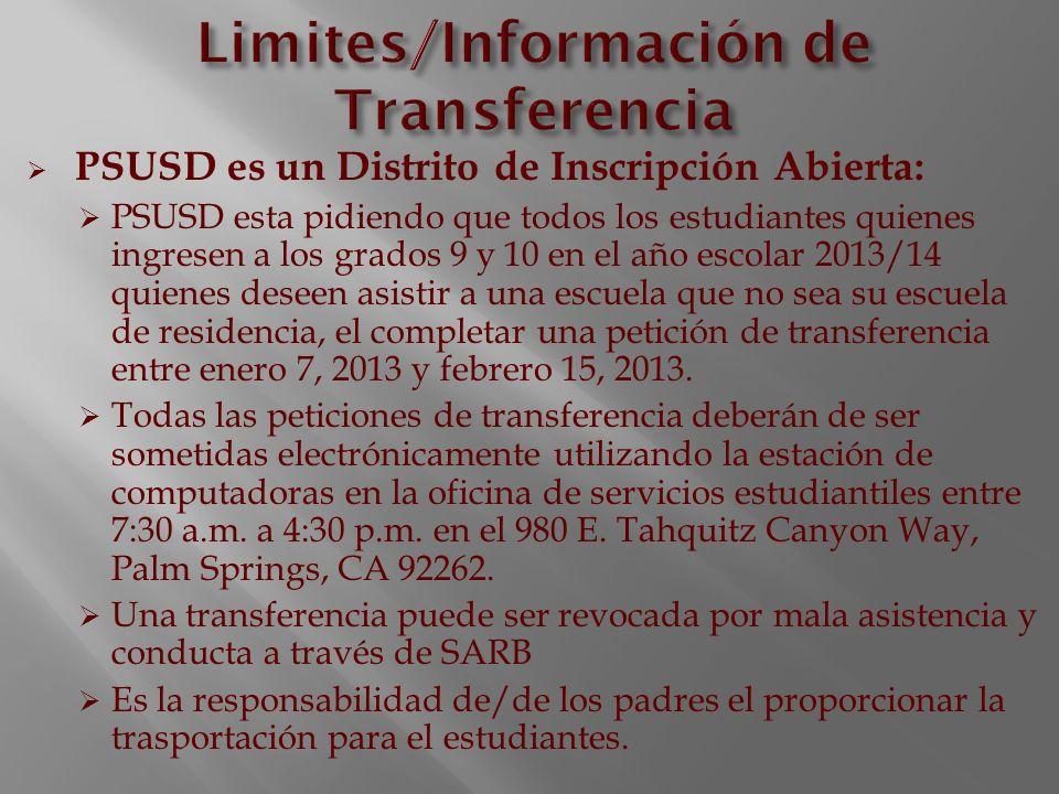 PSUSD es un Distrito de Inscripción Abierta: PSUSD esta pidiendo que todos los estudiantes quienes ingresen a los grados 9 y 10 en el año escolar 2013