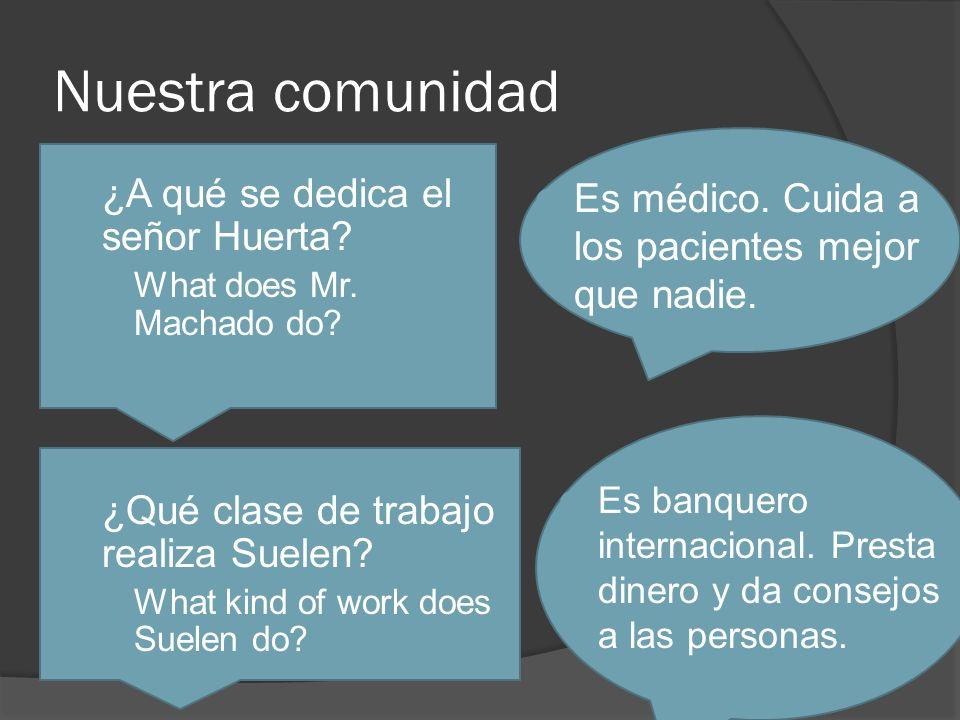 Nuestra comunidad ¿A qué se dedica el señor Huerta.
