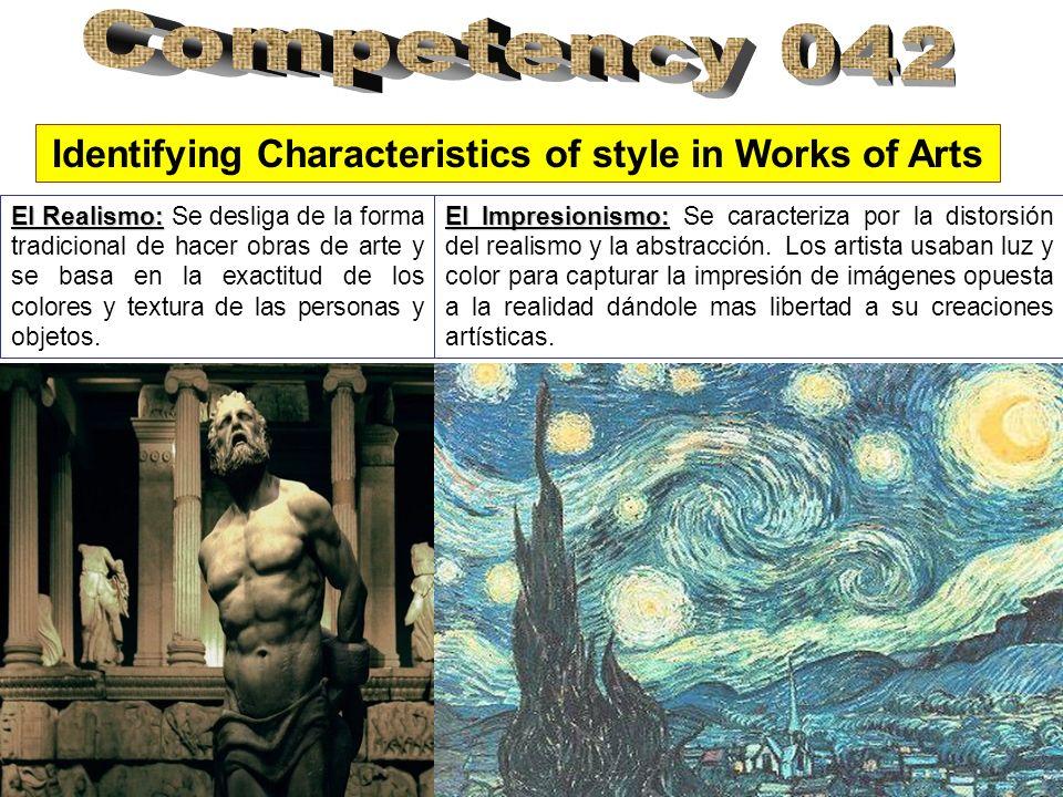 Identifying Characteristics of style in Works of Arts El Realismo: El Realismo: Se desliga de la forma tradicional de hacer obras de arte y se basa en la exactitud de los colores y textura de las personas y objetos.