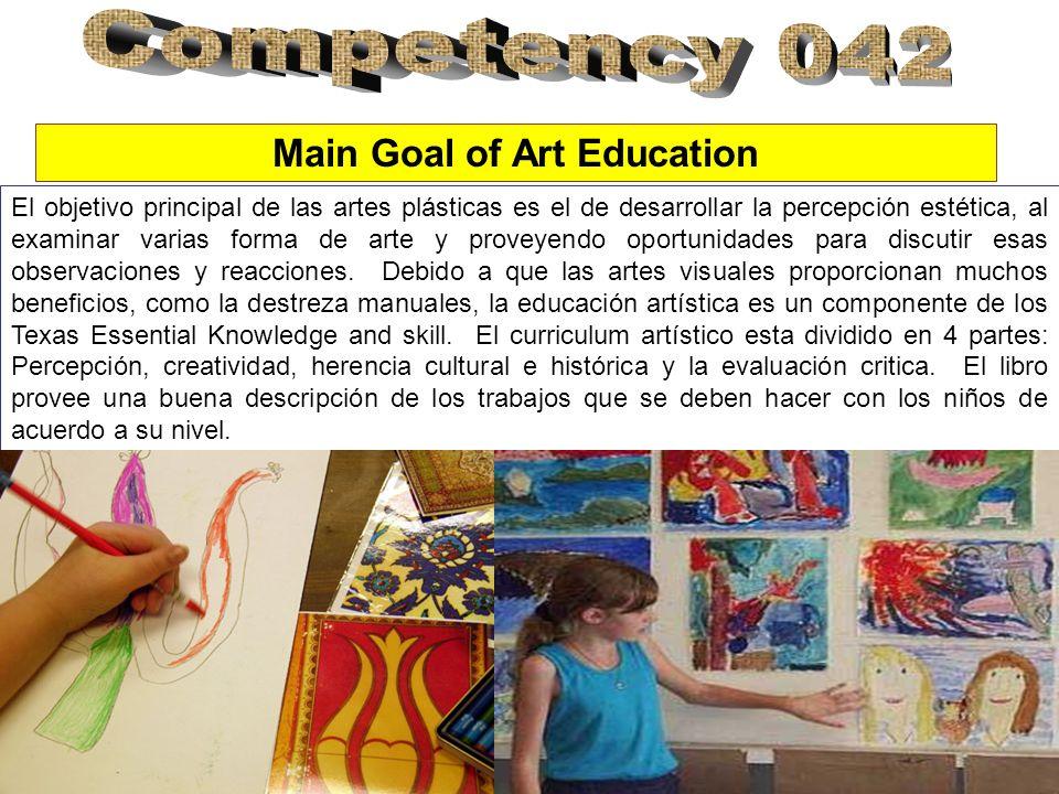 El objetivo principal de las artes plásticas es el de desarrollar la percepción estética, al examinar varias forma de arte y proveyendo oportunidades para discutir esas observaciones y reacciones.