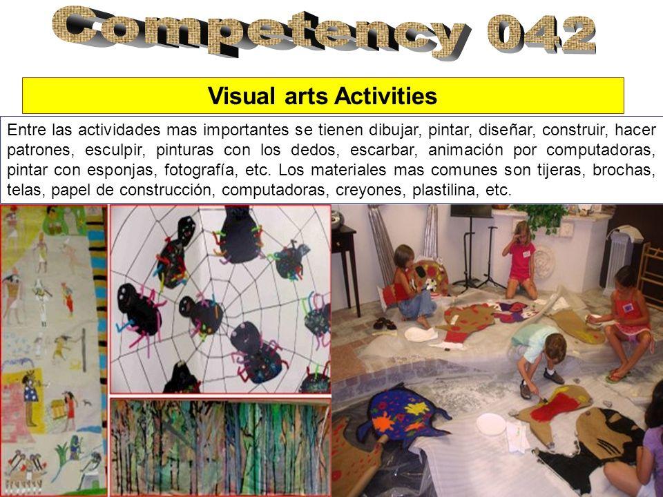Entre las actividades mas importantes se tienen dibujar, pintar, diseñar, construir, hacer patrones, esculpir, pinturas con los dedos, escarbar, animación por computadoras, pintar con esponjas, fotografía, etc.