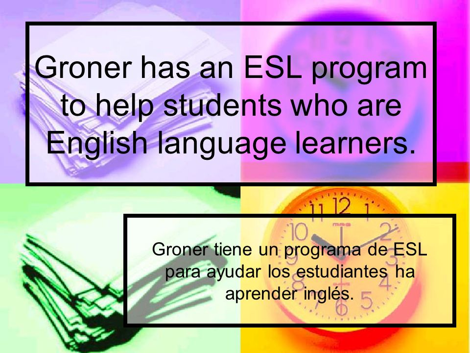 Groner has an ESL program to help students who are English language learners.