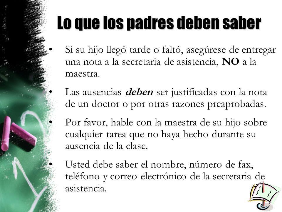 Lo que los padres deben saber Si su hijo llegó tarde o faltó, asegúrese de entregar una nota a la secretaria de asistencia, NO a la maestra.