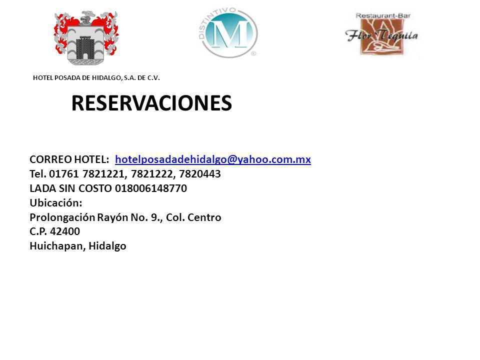 HOTEL POSADA DE HIDALGO, S.A. DE C.V. RESERVACIONES CORREO HOTEL: hotelposadadehidalgo@yahoo.com.mxhotelposadadehidalgo@yahoo.com.mx Tel. 01761 782122