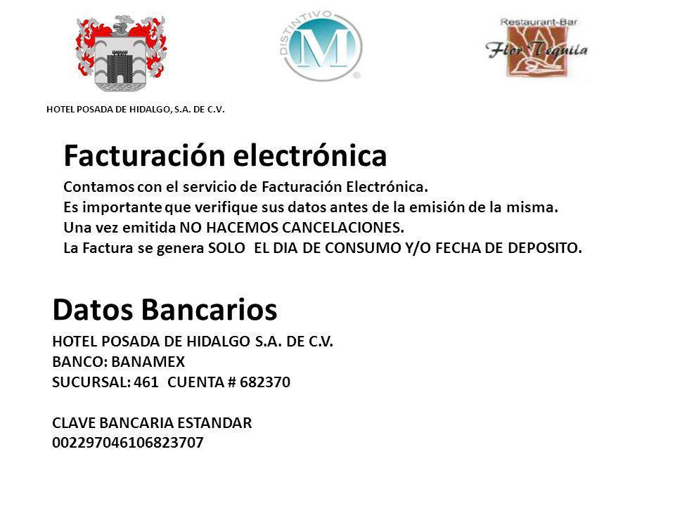 HOTEL POSADA DE HIDALGO, S.A. DE C.V. Datos Bancarios HOTEL POSADA DE HIDALGO S.A. DE C.V. BANCO: BANAMEX SUCURSAL: 461 CUENTA # 682370 CLAVE BANCARIA