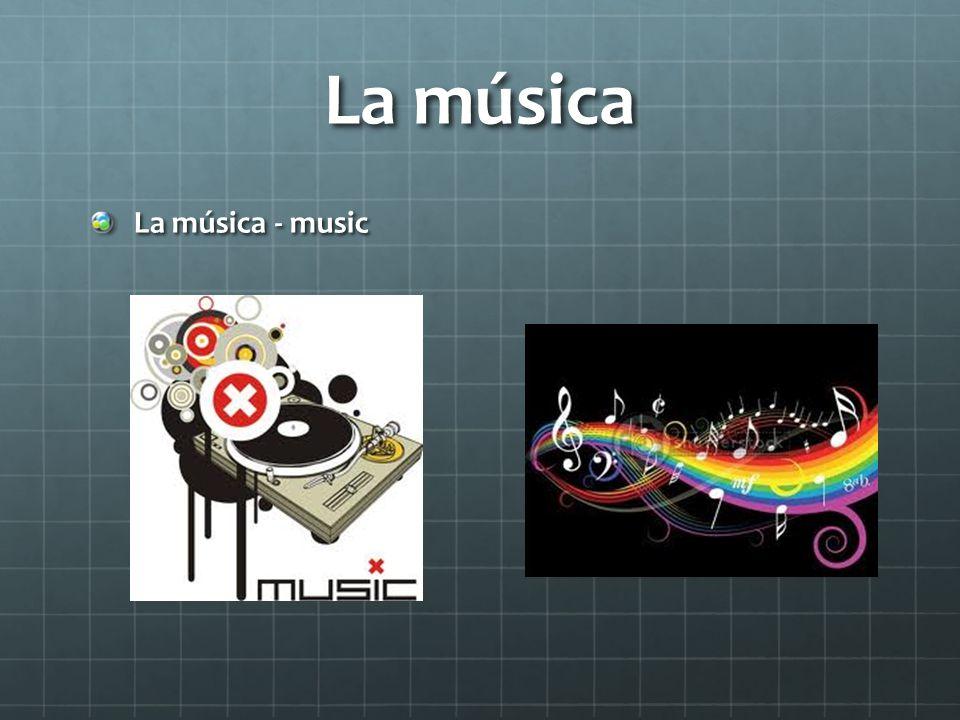 La música La música - music