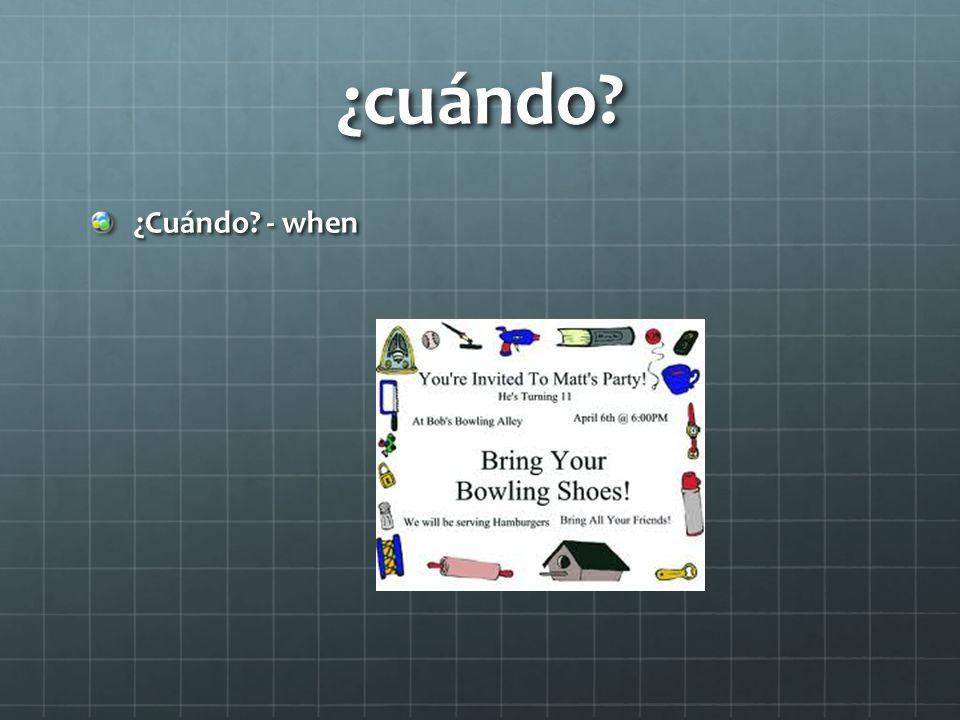 ¿cuándo ¿Cuándo - when