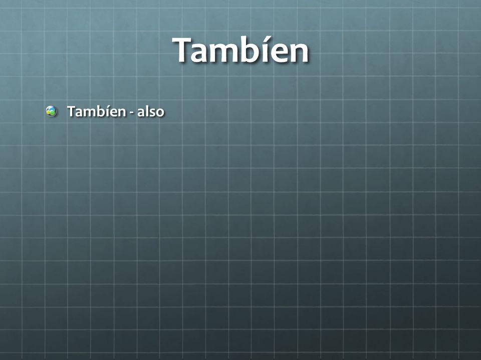 Tambíen Tambíen - also