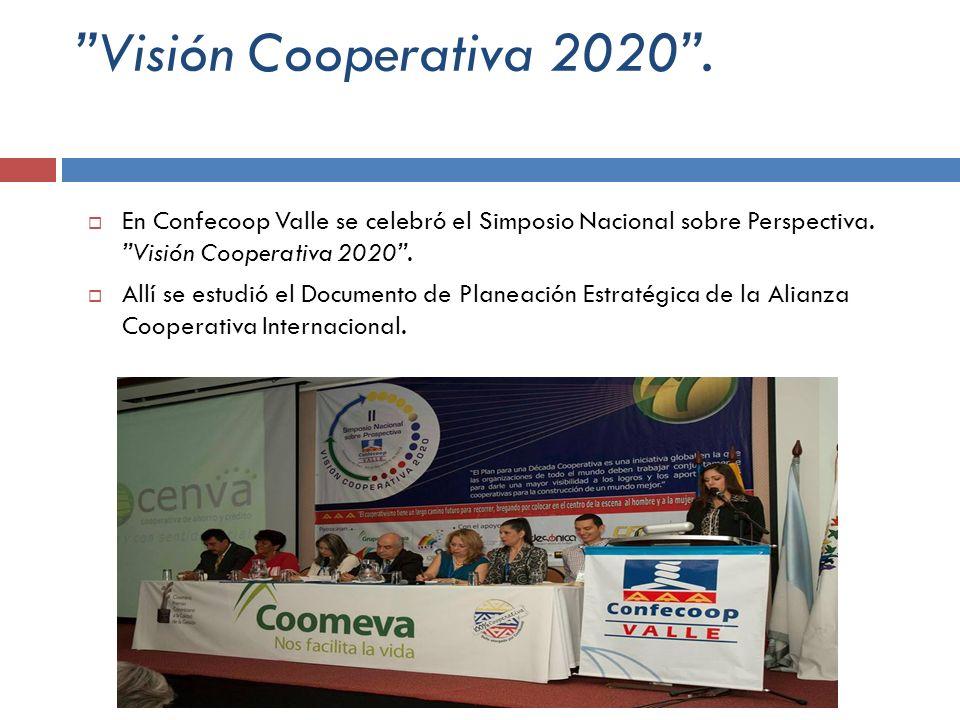 Visión Cooperativa 2020. En Confecoop Valle se celebró el Simposio Nacional sobre Perspectiva. Visión Cooperativa 2020. Allí se estudió el Documento d