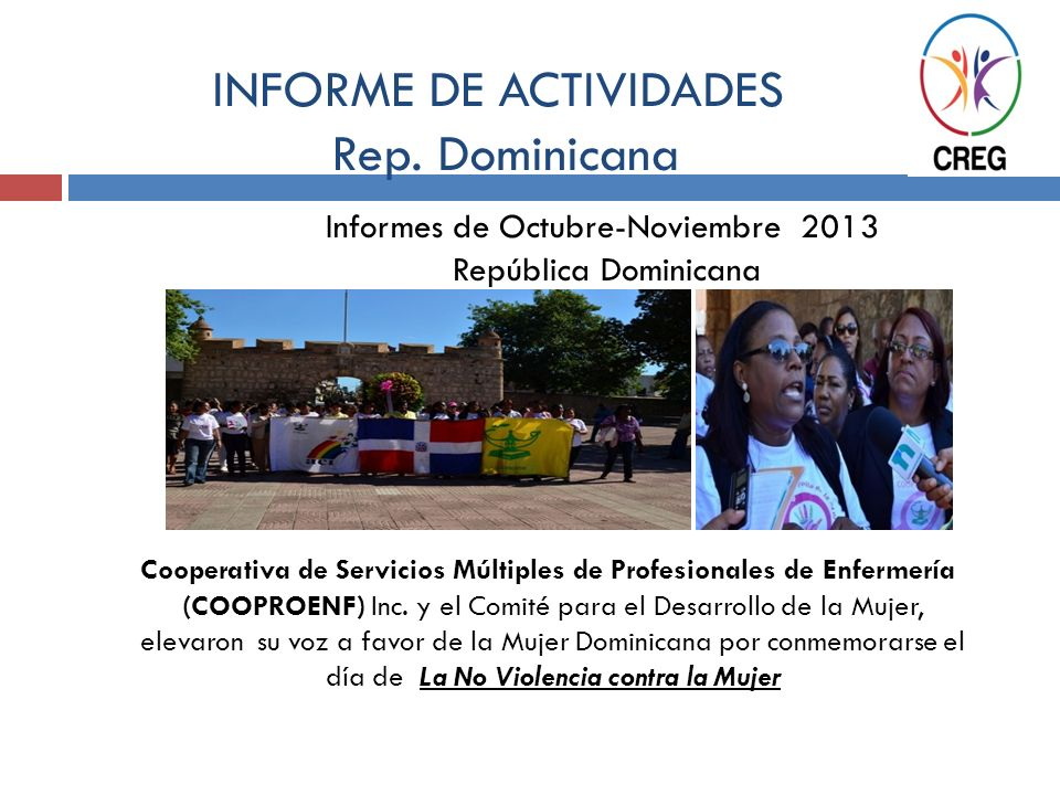 INFORME DE ACTIVIDADES Rep. Dominicana Informes de Octubre-Noviembre 2013 República Dominicana Cooperativa de Servicios Múltiples de Profesionales de