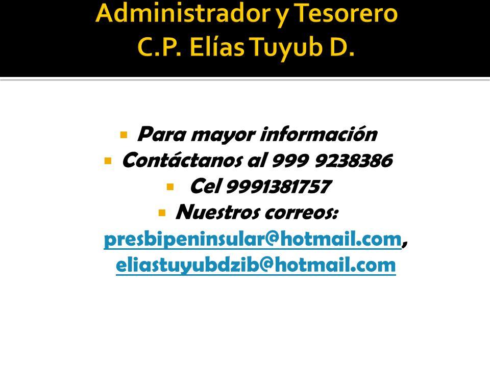 Para mayor información Contáctanos al 999 9238386 Cel 9991381757 Nuestros correos: presbipeninsular@hotmail.com, eliastuyubdzib@hotmail.com presbipeninsular@hotmail.com eliastuyubdzib@hotmail.com