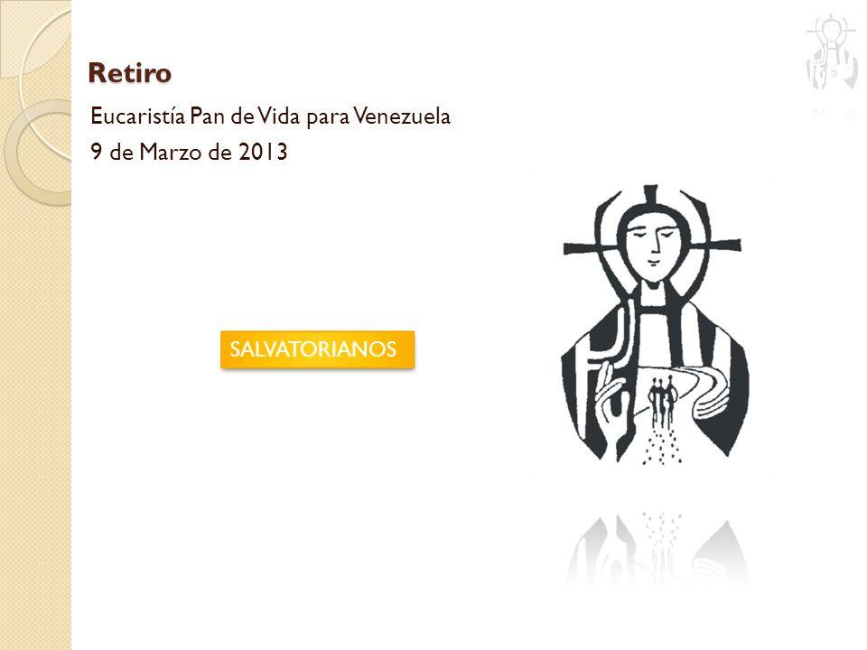 Retiro Eucaristía Pan de Vida para Venezuela 9 de Marzo de 2013 SALVATORIANOS