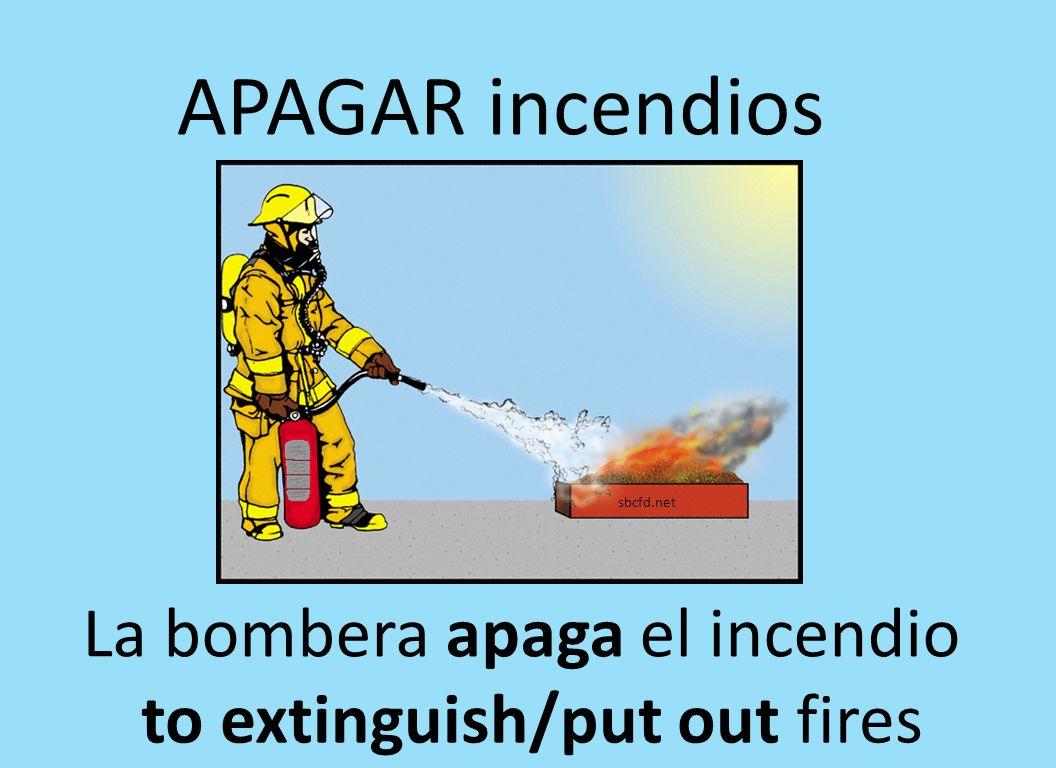 sbcfd.net La bombera apaga el incendio APAGAR incendios to extinguish/put out fires
