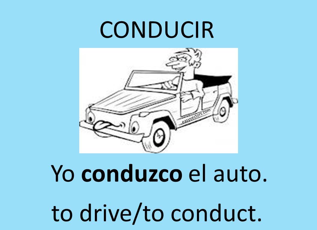 easyvectors.com CONDUCIR Yo conduzco el auto. to drive/to conduct.