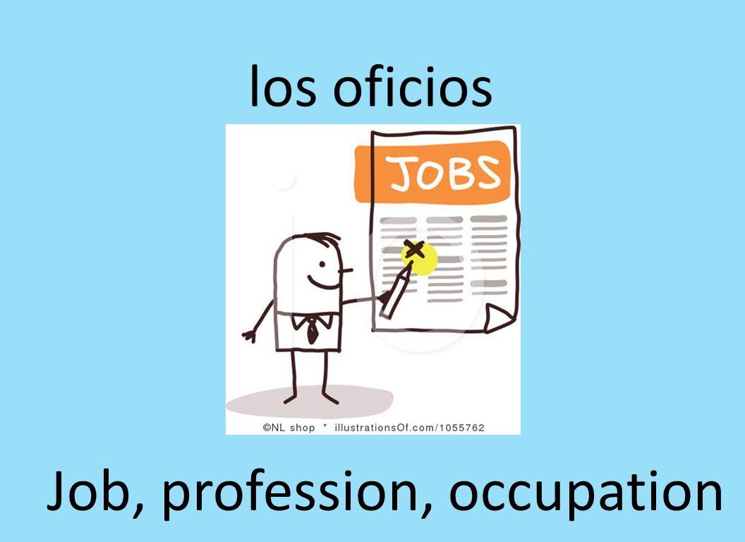 los oficios Job, profession, occupation