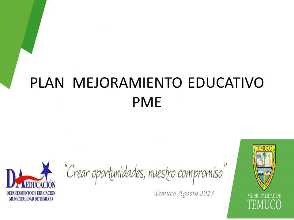 PLAN MEJORAMIENTO EDUCATIVO PME Temuco Agosto 2013