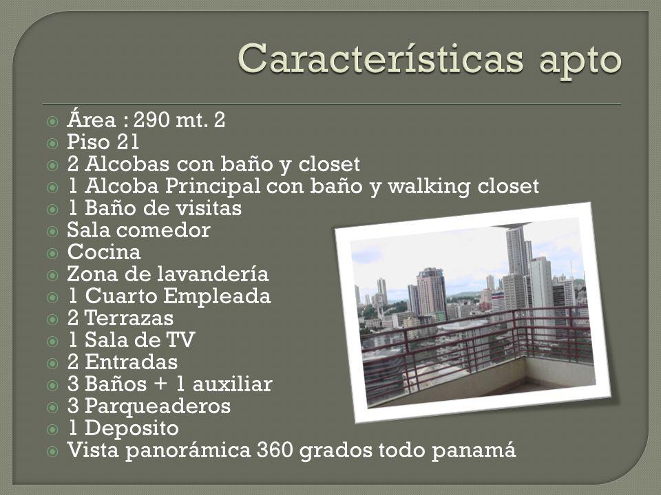 Área : 290 mt. 2 Piso 21 2 Alcobas con baño y closet 1 Alcoba Principal con baño y walking closet 1 Baño de visitas Sala comedor Cocina Zona de lavand