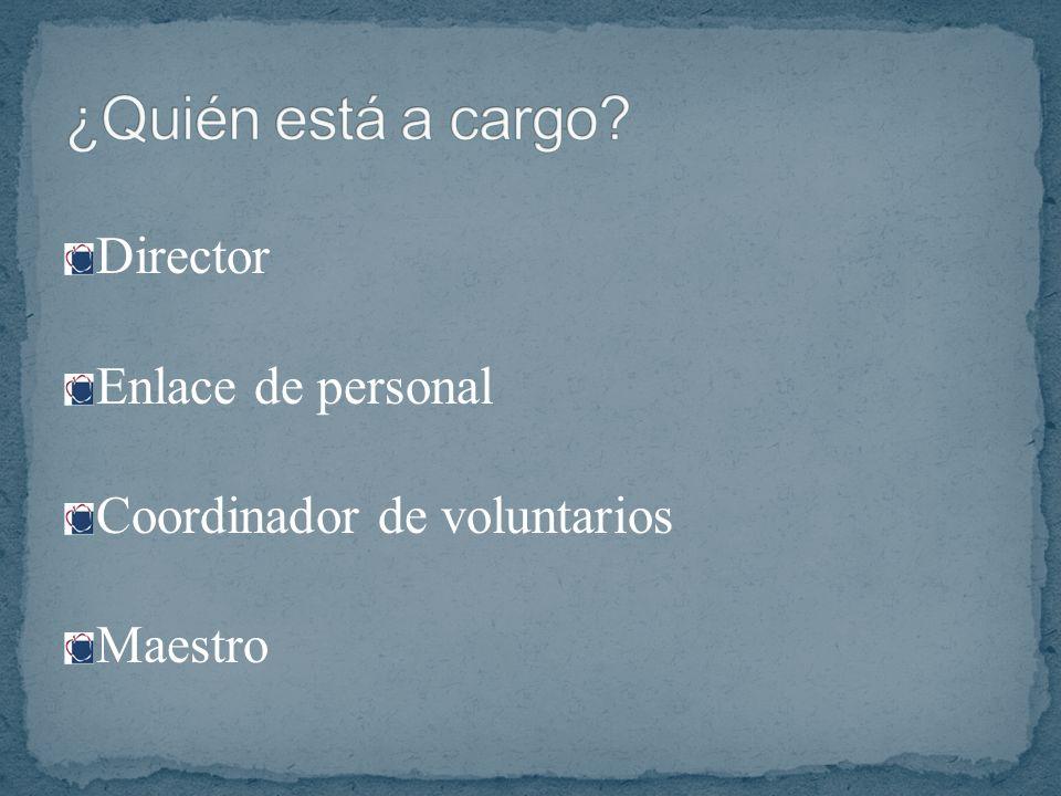 Director Enlace de personal Coordinador de voluntarios Maestro
