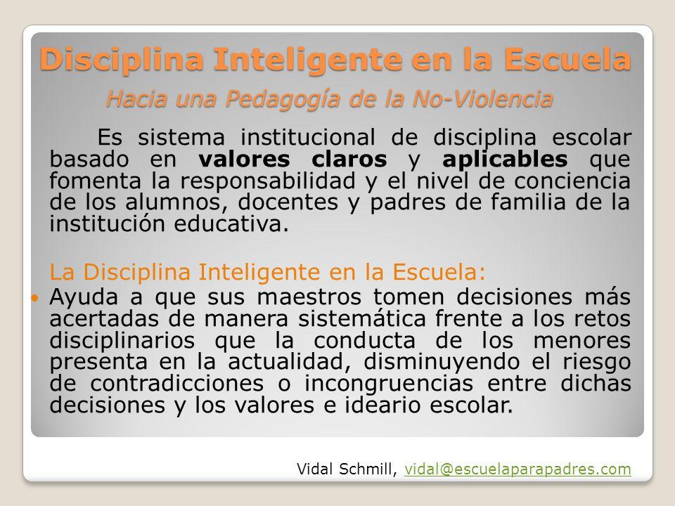 Disciplina Inteligente en la Escuela Hacia una Pedagogía de la No-Violencia Disciplina Inteligente en la Escuela Hacia una Pedagogía de la No-Violenci