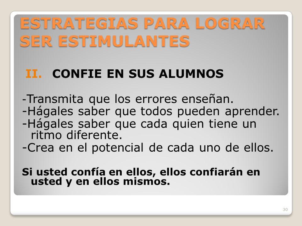 30 ESTRATEGIAS PARA LOGRAR SER ESTIMULANTES II.