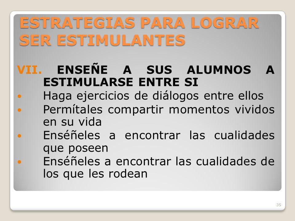 35 ESTRATEGIAS PARA LOGRAR SER ESTIMULANTES VII.