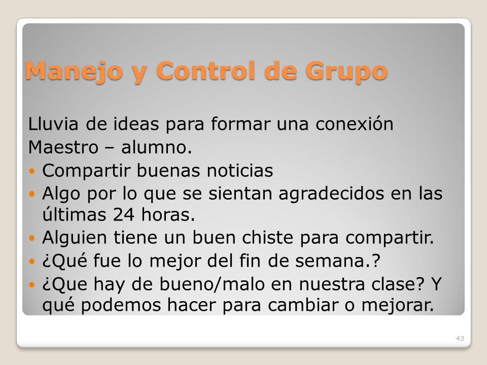 43 Manejo y Control de Grupo Lluvia de ideas para formar una conexión Maestro – alumno.