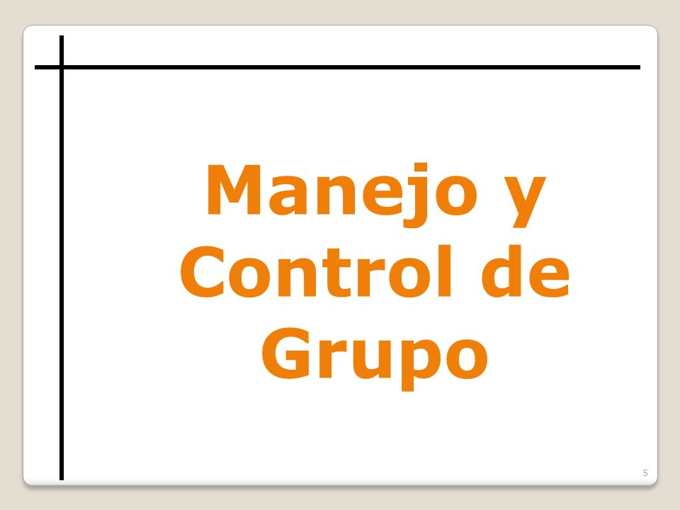 5 Manejo y Control de Grupo