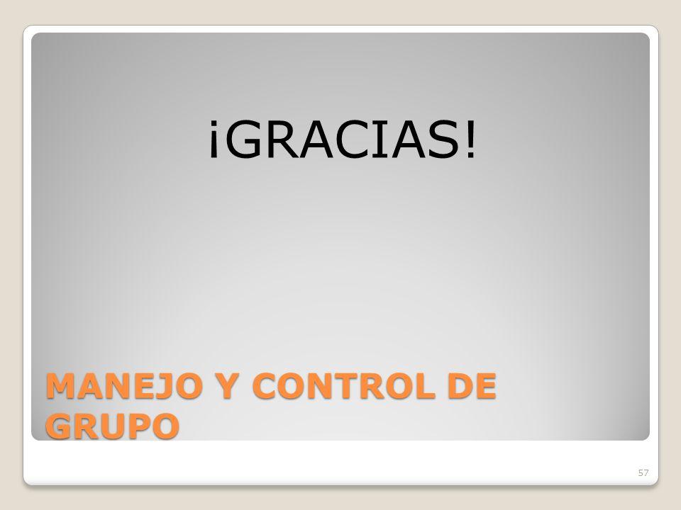 57 MANEJO Y CONTROL DE GRUPO ¡GRACIAS!