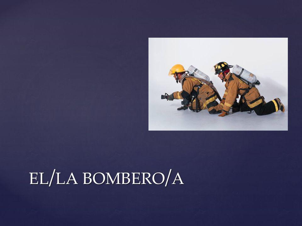 EL / LA BOMBERO / A
